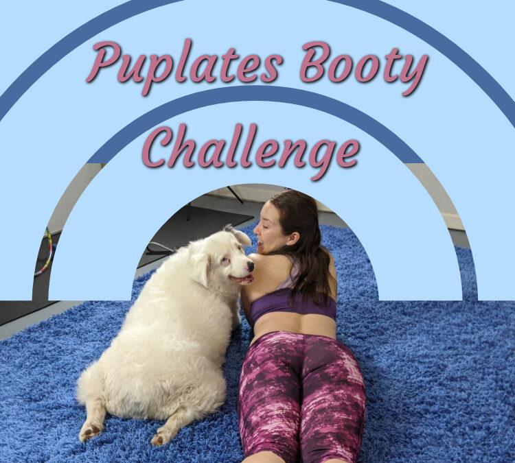 Puplates Booty Challenge